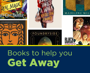 Text: Books to help you get away. Links to books to escape with booklist.