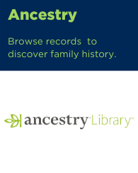 Text: Ancestry: Browse records to discover family history when you're at the Library. Links to ancestry library