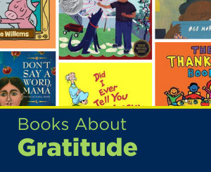 Text: Books about Gratitude. Links to Picture Books about Gratitude book list