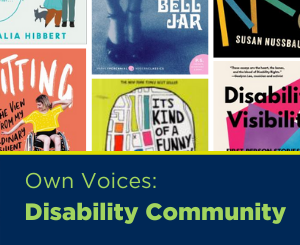 Text: Own Voices: Disability Community. Links to Voices of the Disability Community booklist.