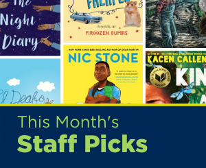 Text: This Month's Staff Picks. Links to Youth Services staff picks booklist
