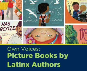 Text: Picture Books by Latinx Authors. Links to Latinx Author Picture Book booklist
